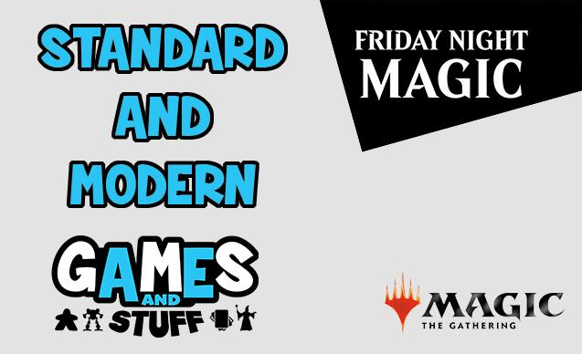 Friday Night Magic Standard and Modern