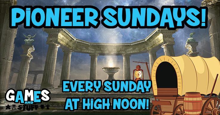 Pioneer Sundays!